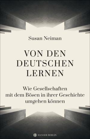 Cover von Susan Neiman: Von den Deutschen lernen